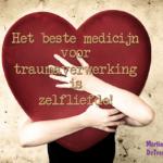 Het beste medicijn voor traumaverwerking is zelfliefde!