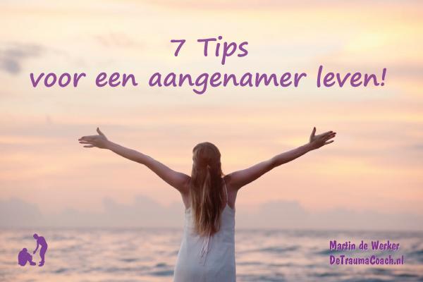 Zeven tips voor een aangenamer leven