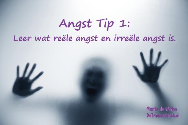 Angst Tip 001: Leer wat reële en Irreële angst is.
