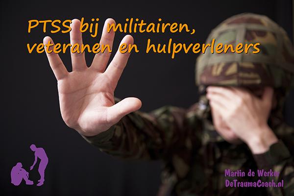 PTSS bij Militairen, Veteranen en Hulpverleners.